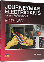 Journeyman Electrician's Exam Workbook Based on the 2017 NEC®