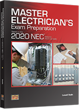 Master Electrician's Exam Workbook Based on the 2020 NEC®