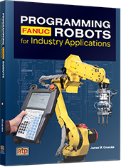 Programming FANUC® Robots for Industry Applications