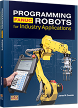 Programming FANUC® Robots for Industry Applications Premium Access Package™