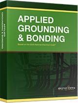 Applied Grounding & Bonding: Based on the 2020 NEC®