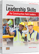 Effective Leadership Skills for Construction Field Leaders, 2nd Edition